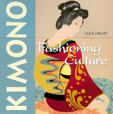 Kimono: Fashioning Culture, Dalby, Liza, Acceptable Book
