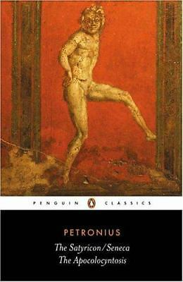 The Satyricon and The Apocolocyntosis of the Divine Claudius (Penguin Classics),