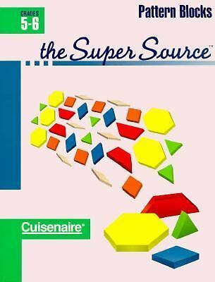 Super Source for Pattern Blocks, Grades 5-6 by Cuisenaire