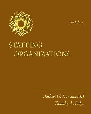 Staffing Organizations  Herbert Heneman III, Timothy Judge