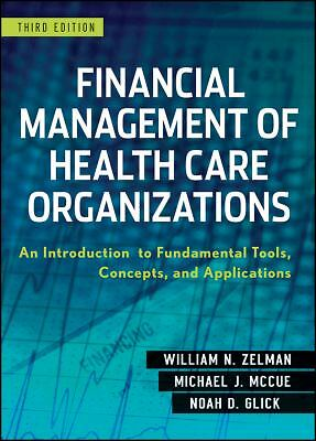 Financial Management of Health Care Organizations: An Introduction to Fundament