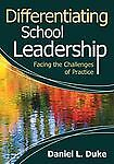 Differentiating School Leadership: Facing the Challenges of Practice, Daniel  L.