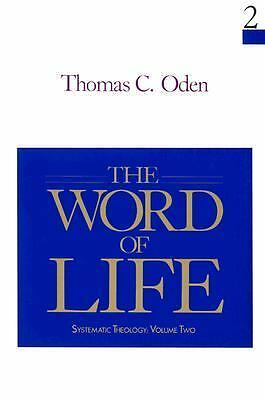 The Word of Life: Systematic Theology: Volume Two (Systematic Theology Series),