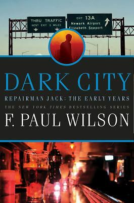 Dark City (Repairman Jack: Early Years Trilogy) by Wilson, F. Paul