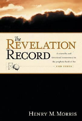 The Revelation Record: A Scientific and Devotional Commentary on the Prophetic B