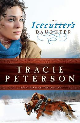 The Icecutter's Daughter (Land of Shining Water), Peterson, Tracie, Acceptable B
