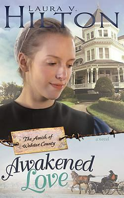 Awakened Love (Amish Of Webster County V3), Laura Hilton, Good Book