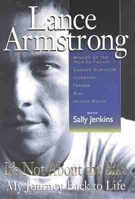 It's Not About the Bike: My Journey Back to Life  Lance Armstrong, Sally Jenkin