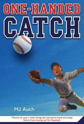 One-Handed Catch by M. J. Auch (2009, Paperback)