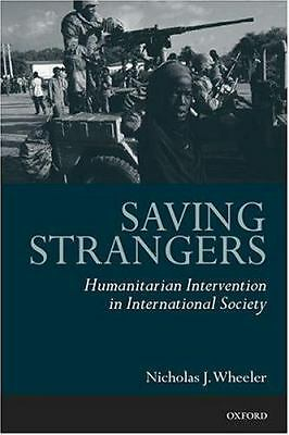 Saving Strangers: Humanitarian Intervention in International Society, Wheeler, N