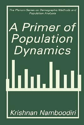 A Primer of Population Dynamics (The Springer Series on Demographic Methods and
