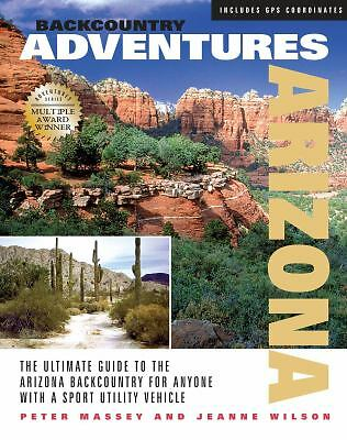 Backcountry Adventures: Arizona, Jeanne Wilson, Peter Massey, Acceptable Book