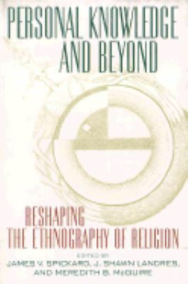 Personal Knowledge and Beyond: Reshaping the Ethnography of Religion (Critical A