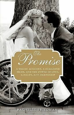 Promise: A Tragic Accident, A Paralyzed Bride, And The Power Of Love, Loyalty,