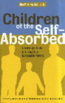 Children of the Self-Absorbed: A Grown-Up's Guide to Getting Over Narcissistic P