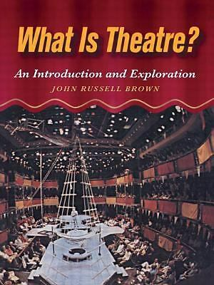 What is Theatre?: An Introduction and Exploration, Brown, John, Acceptable Book