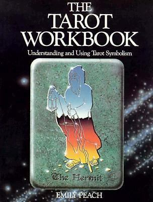 The Tarot Workbook: Understanding and Using Tarot Symbolism by Peach, Emily