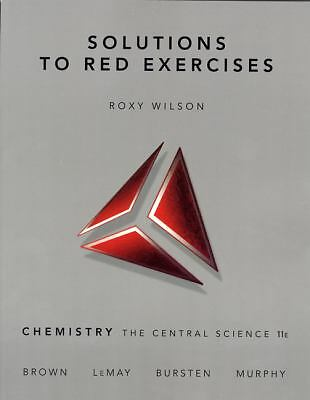Solutions to Red Exercises, Chemistry the Central Science,Murphy, Arthur, Burste