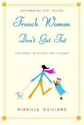 French Women Don't Get Fat by Guiliano, Mireille