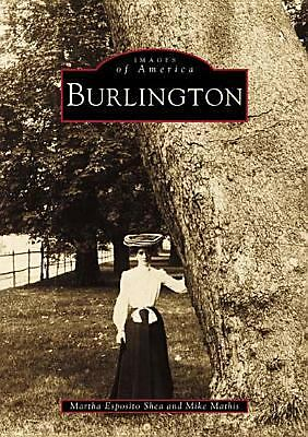 Burlington   (NJ)   (Images  of  America), Martha  Esposito  Shea, Mike  Mathis,