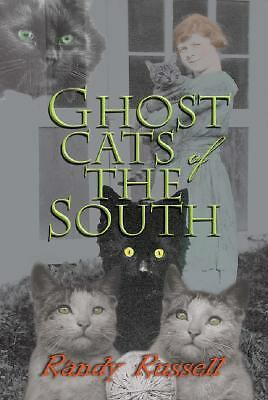 Ghost Cats of the South  Randy Russell