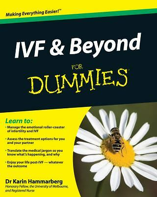 IVF and Beyond For Dummies by Hammarberg PhD, Karin