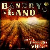 Sharecropper's Whine by Landry, Drew