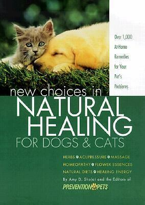 New Choices in Natural Healing for Dogs & Cats, Prevention for Pets Books, Edito