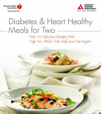 Diabetes and Heart Healthy Meals for Two, American Heart Association, American D