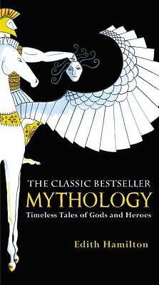 Mythology: Timeless Tales of Gods and Heroes, Edith Hamilton, Acceptable Book