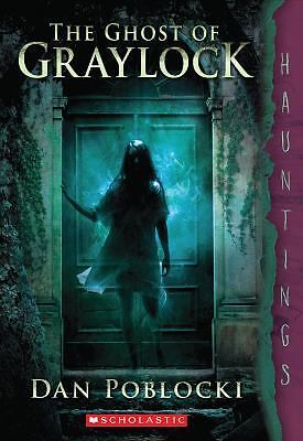 The Ghost of Graylock: (a Hauntings novel) by Poblocki, Dan