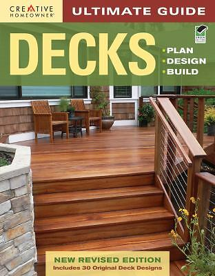 Ultimate Guide: Decks, 4th edition: Plan, Design, Build (Home Improvement), How-