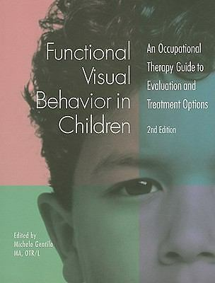 Functional Visual Behavior in Children: An Occupational Therapy Guide to Evaluat