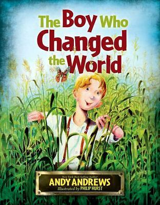 The Boy Who Changed the World  Andrews, Andy