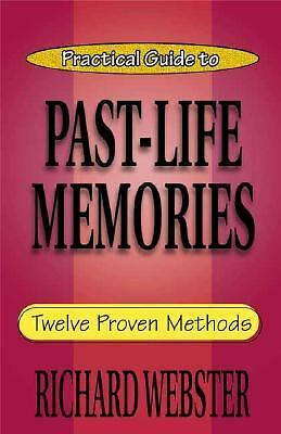 Practical Guide to Past-Life Memories: Twelve Proven Methods (Practical Guide Se