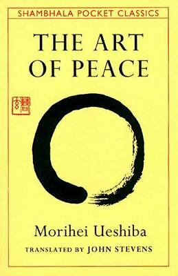 The Art of Peace: Teachings of the Founder of Aikido, Morihei Ueshiba, Acceptabl