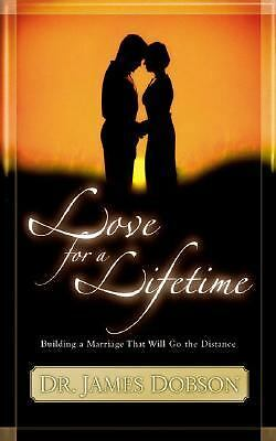 Love for a Lifetime : Building a Marriage That Will Go the Distance - Dobson, Ja