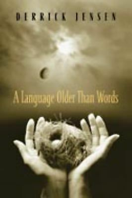 A Language Older Than Words, Jensen, Derrick, Acceptable Book