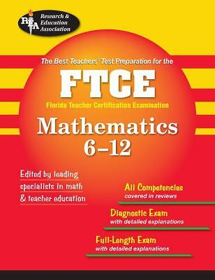 FTCE Math 6-12 (FTCE Teacher Certification Test Prep), Mel Friedman, Leanne Well