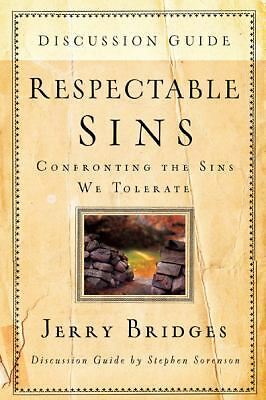 Respectable Sins Discussion Guide: Confronting the Sins We Tolerate by Stephen