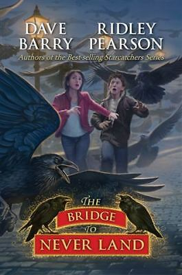 The Bridge to Never Land (Starcatchers) by Dave Barry, Ridley Pearson