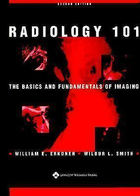 Radiology 101: The Basics and Fundamentals of Imaging (Core Curriculum Series)