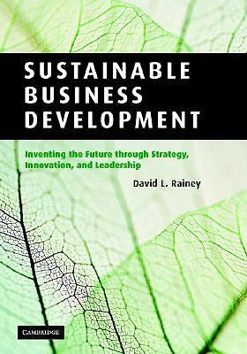 Sustainable Business Development: Inventing the Future Through Strategy, Innovat