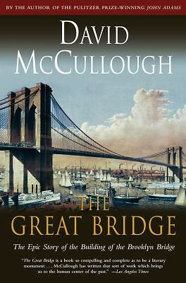 The Great Bridge: The Epic Story of the Building of the Brooklyn Bridge by McCu
