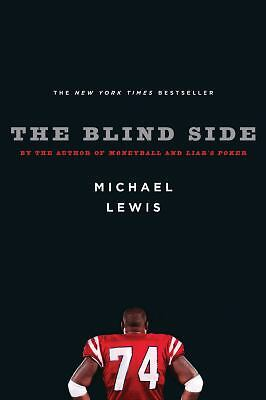 The Blind Side: Evolution of a Game by Lewis, Michael