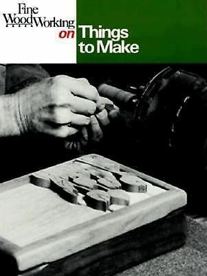 Fine Woodworking on Things to Make: 35 Articles, , Good Book