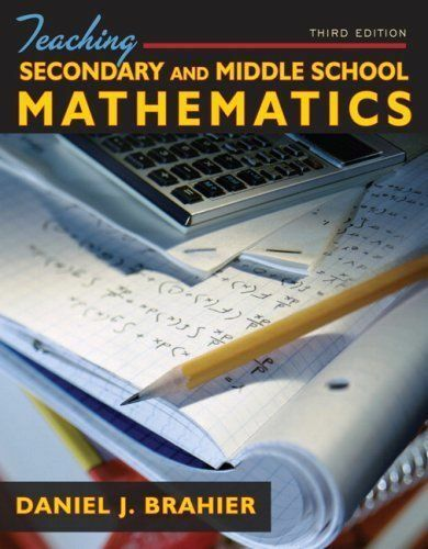 Teaching Secondary and Middle School Mathematics (3rd Edition), Brahier, Daniel
