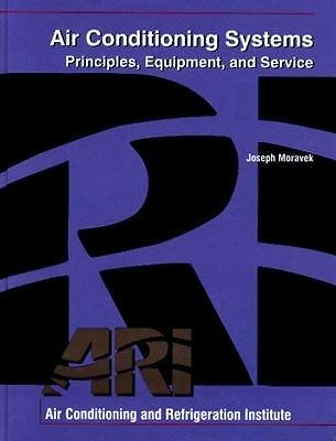 Air Conditioning Systems: Principles, Equipment, and Service, Moravek, Joseph, A