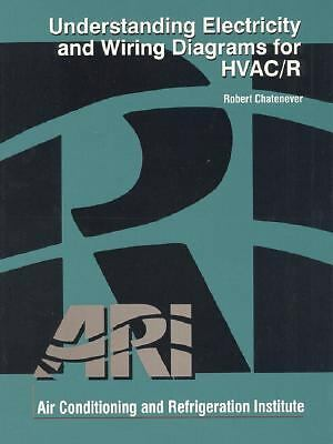 Understanding Electricity and Wiring Diagrams for HVAC/R, Chantenever, Robert, A