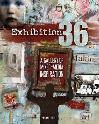Exhibition 36: Mixed Media Demonstrations + Explorations - Tuttle, Susan - Good